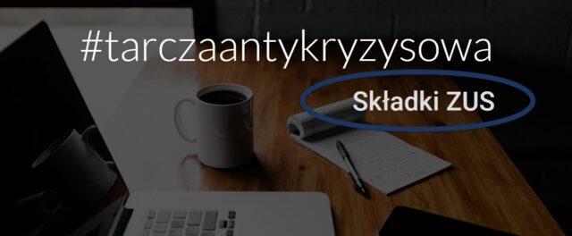 Składki ZUS – Tarcza antykryzysowa 1.0/2.0 – Informacje i nowe przepisy prawne