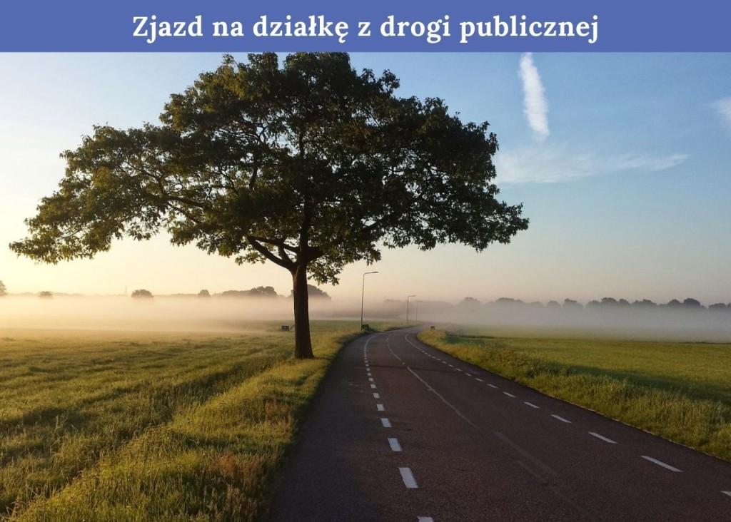 Zjazd na działkę z drogi publicznej - Przepisy prawne