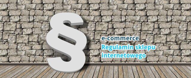 Działalność e-commerce – czyli co powinien zawierać regulamin sklepu internetowego – cz. 2